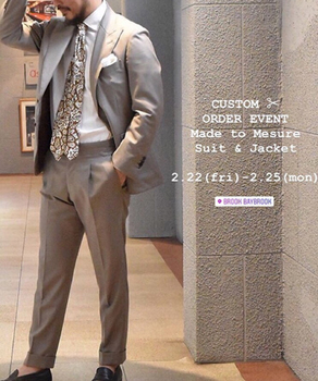 2.22(fri) - 2.25(mon) CUSTOM &ORDER EVENT Made to measure Suit & Jacket